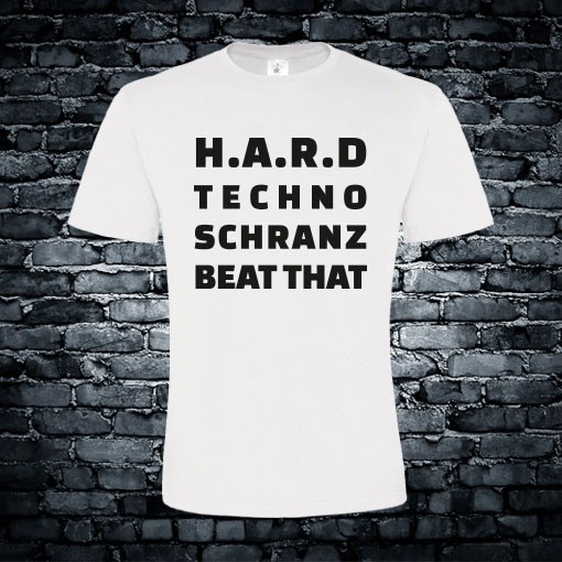 Hard techno schranz beat that T-shirt