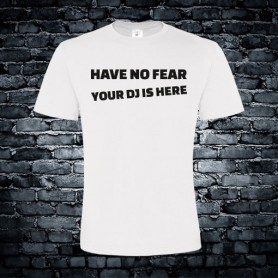have no fear your dj is here